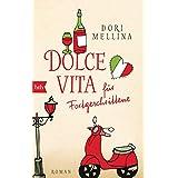 Dolce vita für Fortgeschrittene: Roman (German Edition)