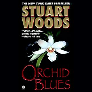 Orchid Blues                   By:                                                                                                                                 Stuart Woods                               Narrated by:                                                                                                                                 Cassandra Campbell                      Length: 8 hrs and 23 mins     134 ratings     Overall 4.5