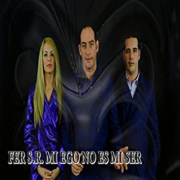 Fer S.R. Mi Ego No Es Mi Ser (feat. Yeray Saavedra Ruiz & Desiree Saavedra Ruiz)