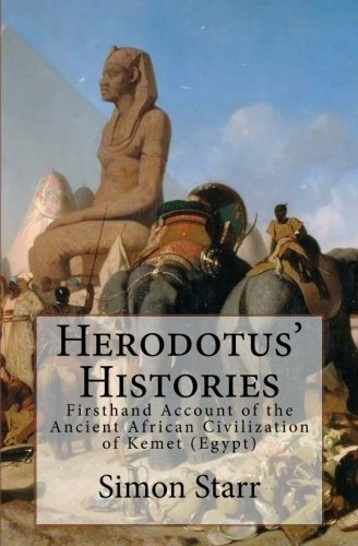 Herodotus' Histories: Euterpe: Herodotus' Firsthand Account of the Ancient African Civilization of Kemet (Egypt)