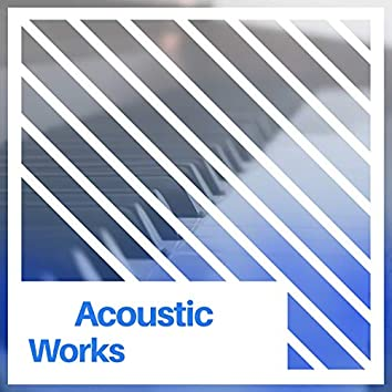 # Acoustic Works