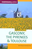 Gascony, the Pyrenees & Toulouse, 5th (Country & Regional Guides - Cadogan)