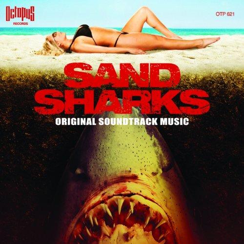 "Sand Sharks (Original Soundtrack Music from ""Sand Sharks"")"