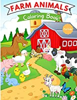 Farm Animals Coloring Book: For Kids ages 4-8 Farm Animal Coloring Book for Toddlers Farm Animal Books for Kids Easy Level for Fun and Educational Purpose Farm Animal Books for Kindergarten