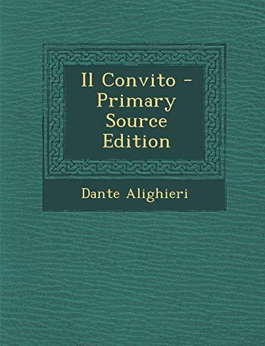 Il Convito - Primary Source Edition by Dante Alighieri