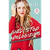 Girl, Stop Apologizing: A Shame-Free Plan for Embracing and Achieving Your Goals (Girl, Wash Your Face) (English Edition)