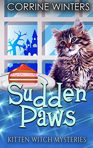 Sudden Paws (Kitten Witch Cozy Mystery Series Book 5) by [Corrine Winters]