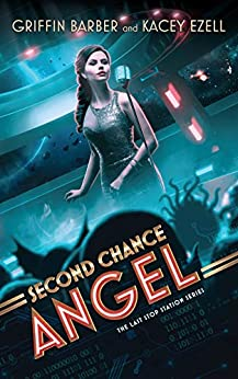 Second Chance Angel (The Last Stop Station Series Book 1) by [Griffin Barber, Kacey Ezell]