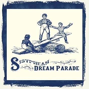 Sisyphean Dream Parade