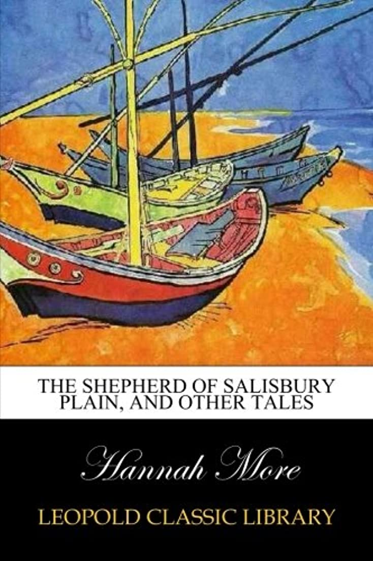 距離きつく農村The Shepherd of Salisbury Plain, and Other Tales