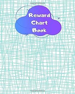 Reward Chart Book: Child Reward Chart Log Notebook Journal for Reviewing Child's Responsibility, Behavior, Academics, Reading Habits, Grades, Awards ... Caregivers, Babysitters, Teachers, Mum, 110