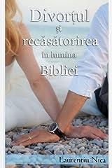Divortul si Recasatorirea in Lumina Bibliei (Romanian Edition) Paperback