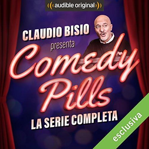 Claudio Bisio presenta Comedy Pills. La serie completa copertina