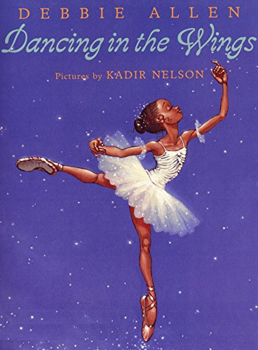 Compare Textbook Prices for Dancing in the Wings Illustrated Edition ISBN 0807728216276 by Allen, Debbie,Nelson, Kadir
