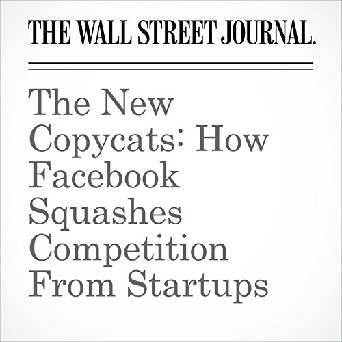 The New Copycats: How Facebook Squashes Competition From Startups copertina