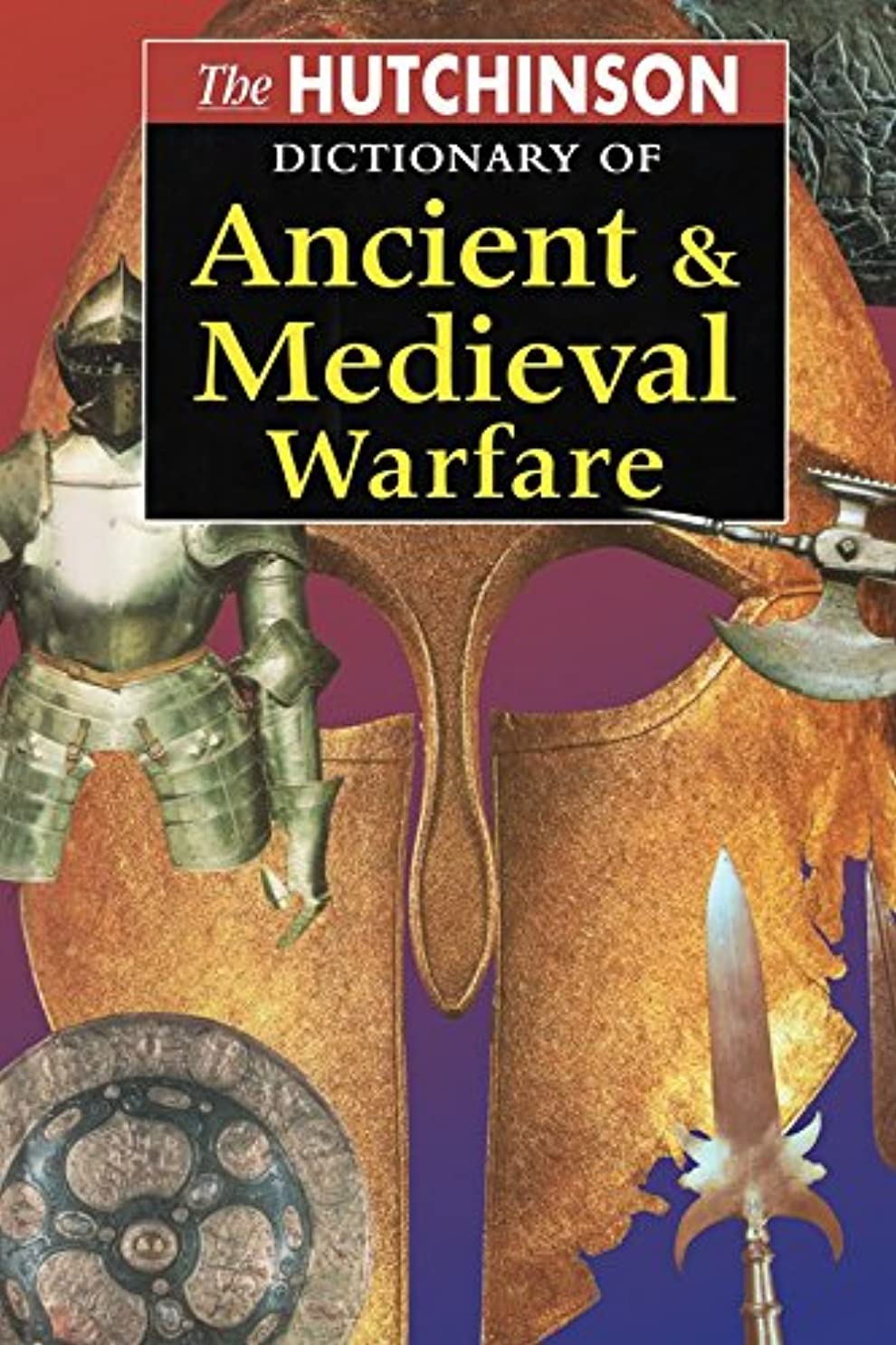 前者最適クリークThe Hutchinson Dictionary of Ancient and Medieval Warfare (English Edition)