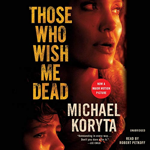 Those Who Wish Me Dead Audiobook By Michael Koryta cover art
