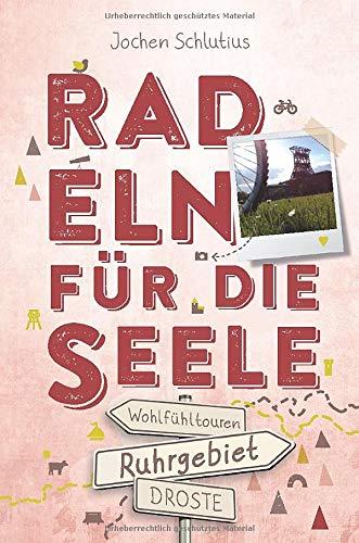 Ruhrgebiet. Radeln für die Seele: Wohlfühltouren