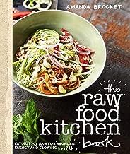 The Raw Food Kitchen Book by Amanda Brocket (2016-05-01)