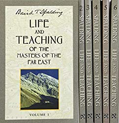 Life and Teaching of the Masters of the Far East (6 Volume Set) : Baird T. Spalding