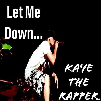 Let Me Down...