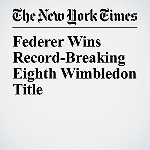 Federer Wins Record-Breaking Eighth Wimbledon Title copertina