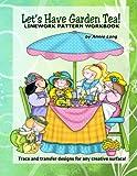 Let's Have Garden Tea: Linework Pattern Workbook