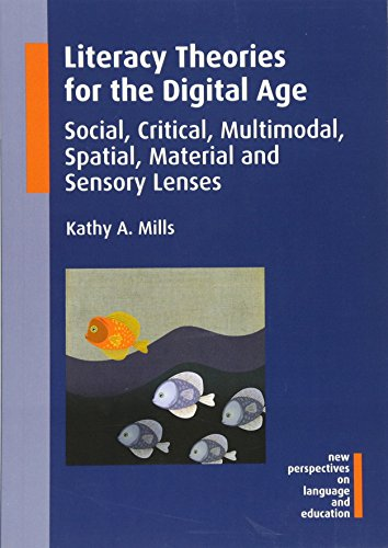 Compare Textbook Prices for Literacy Theories for the Digital Age: Social, Critical, Multimodal, Spatial, Material and Sensory Lenses 45 New Perspectives on Language and Education 45  ISBN 9781783094615 by Mills, Kathy A.