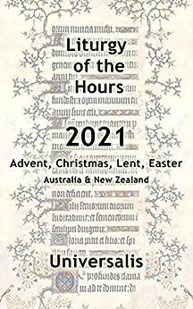 Liturgy of the Hours 2021 (Australia & New Zealand, high seasons) (Divine Office Australasia Book 2) by [Universalis Publishing]