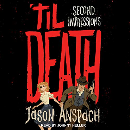 'til Death: Second Impressions     Rockwell Return Files Series, Book 2              By:                                                                                                                                 Jason Anspach                               Narrated by:                                                                                                                                 Johnny Heller                      Length: 7 hrs and 11 mins     Not rated yet     Overall 0.0