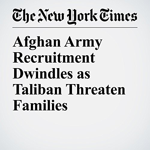 Afghan Army Recruitment Dwindles as Taliban Threaten Families copertina