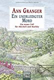 Ein unerledigter Mord: Ein neuer Fall für Mitchell und Markby (Mitchell & Markby Krimi, Band 16) - Ann Granger