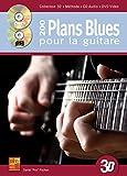 200 plans blues pour la guitare en 3D - 1 Livre + 1 CD + 1 DVD - Daniel 'Pox' Pochon