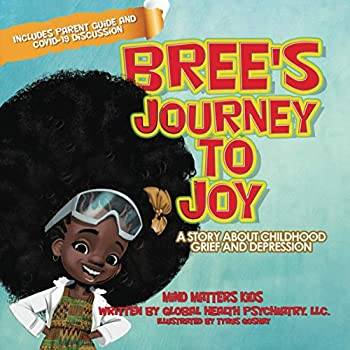Bree s Journey to Joy  A Story About Childhood Grief And Depression