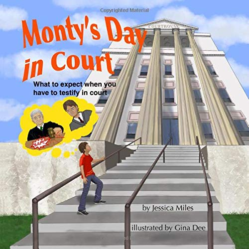 Compare Textbook Prices for Monty's Day in Court: What To Expect When You Have To Testify In Court  ISBN 9798618619783 by Miles, Jessica,Dee, Gina