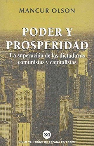 Poder y prosperidad : la superación de las dictaduras comunistas y capitalistas