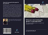 Ghana's economische groei in perspectief: Een tijdreeksenbenadering van convergentie- en groeideterminanten