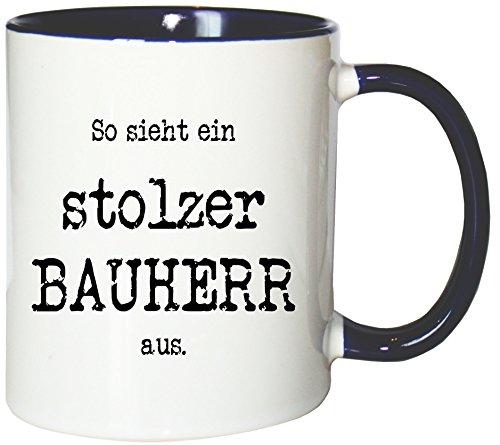 Mister Merchandise Kaffeetasse Becher So Sieht EIN stolzer Bauherr