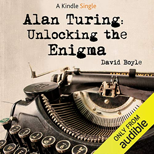Alan Turing     Unlocking The Enigma              Auteur(s):                                                                                                                                 David Boyle                               Narrateur(s):                                                                                                                                 Barnaby Edwards                      Durée: 2 h et 3 min     Pas de évaluations     Au global 0,0