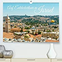 Auf Entdeckertour in Israel (Premium, hochwertiger DIN A2 Wandkalender 2022, Kunstdruck in Hochglanz): Israel: Zwischen Meer und Wueste (Monatskalender, 14 Seiten )