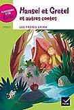 Classiques & Cie Ecole Cycle 3 - Hansel et Gretel et autres Contes