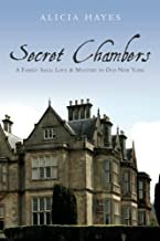 Secret Chambers: A Family Saga: Love & Mystery in Old New York