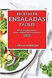 RECETAS DE ENSALADAS FACILES 2021 (EASY SALAD RECIPES 2021SPANISH EDITION): RECETAS DELICIOSAS PARA AUMENTAR SU ENERGIA