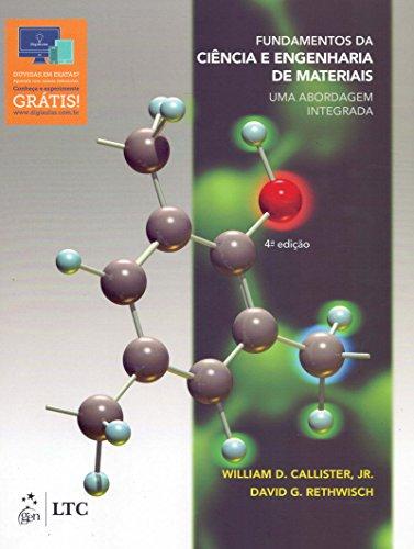 Fundamentos da Ciência e Engenharia de Materiais - Abordagem Integrada: Uma Abordagem Integrada