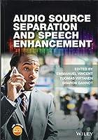 Audio Source Separation and Speech Enhancement