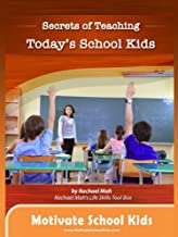 Secrets of Teaching Today's School Kids Book 5 (Secrets of Teaching Today's School Kids Book 1-5)