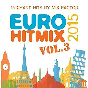 Euro Hit Mix - 2015 - Vol. 3