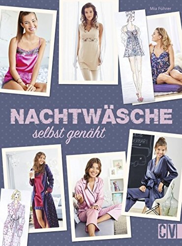 Nachtwäsche nähen: Pyjamas, Babydolls, Negligés