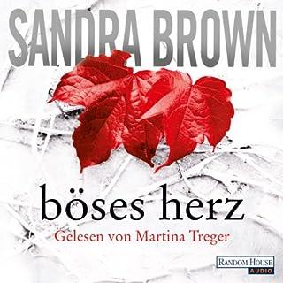 Böses Herz                   Autor:                                                                                                                                 Sandra Brown                               Sprecher:                                                                                                                                 Martina Treger                      Spieldauer: 7 Std. und 10 Min.     131 Bewertungen     Gesamt 4,4