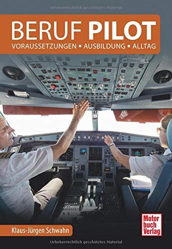 Beruf Pilot: Voraussetzungen -Ausbildung - Alltag